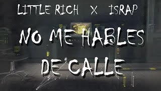 Download Video Little Rich ✘ IsRap - No Me Hables De Calle (VideoLyrics) MP3 3GP MP4