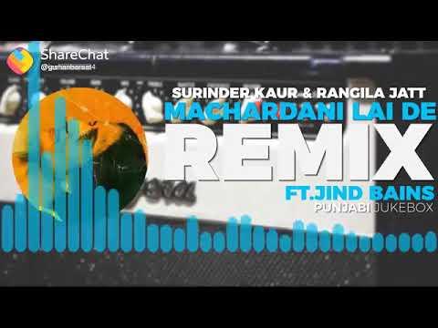 Machardani lai de remix ft.jind bains