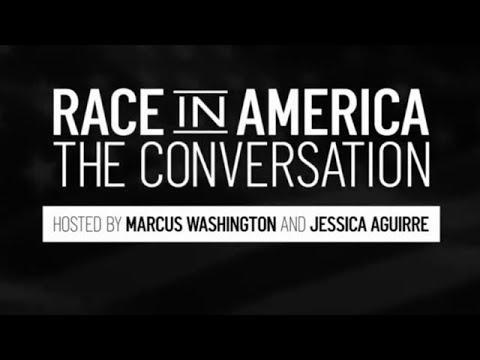 Race In America: The Conversation (EPISODE 1: June 4, 2020)