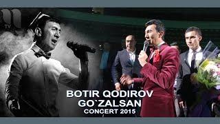 Скачать Botir Qodirov Go Zalsan Ботир Кодиров Гузалсан Concert 2015
