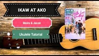 IKAW AT AKO - MOIRA ft. JASON   EASY UKULELE TUTORIAL (OST-HELLO, LOVE, GOODBYE)
