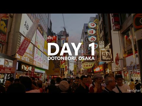 DOTONBORI, OSAKA  |  JAPAN HOLIDAY 2015 FULL HD