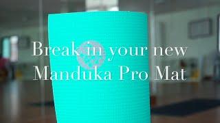 How to break in your new Manduka Pro Mat เสื่อแมนดูกะได้มาใหม่ ต้องทำยังไง