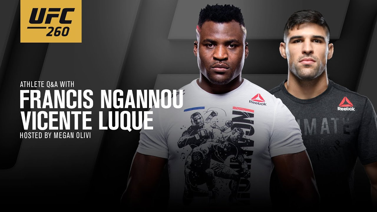 UFC 260 Q&A With Francis Ngannou and Vicente Luque