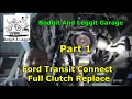 watch he video of Ford Transit Connect Full Clutch Replace Part 1 Bodgit And Leggit Garage