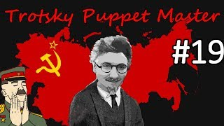 HoI4 - Road to 56 - Soviet Union - Trotsky the Puppeteer - Part 19