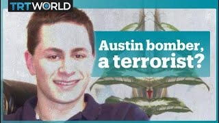 Why are US officials not calling the Austin bomber a terrorist?