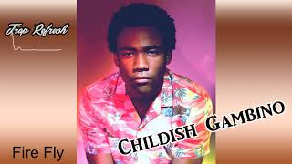 Childish Gambino Feat. Janet Leon - Fire Fly [Trap Remix 2018] NEW