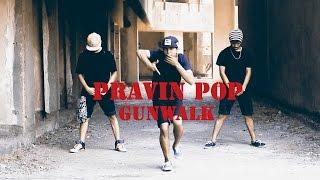pravin pop    gunwalk    lil wayne    dance video