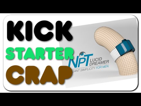Kickstarter Crap - NPT Lucid Dreamer