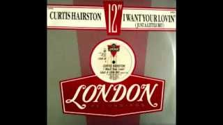 "I Want Your Lovin - Curtis Hairston (12"" vinyl Dub)"