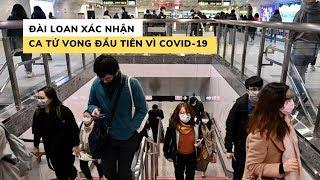 Đài Loan xác nhận ca tử vong vì covid 19 thứ 5 bên ngoài Trung Quốc đại lục