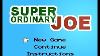 Super Ordinary Joe Walkthrough