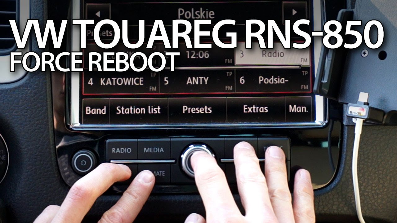 VW Touareg II RNS-850 force reboot (restart soft reset)