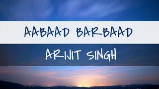 Aabaad Barbaad (Lyrics)   Ludo   Arijit Singh   Pritam   Sandeep Srivastava