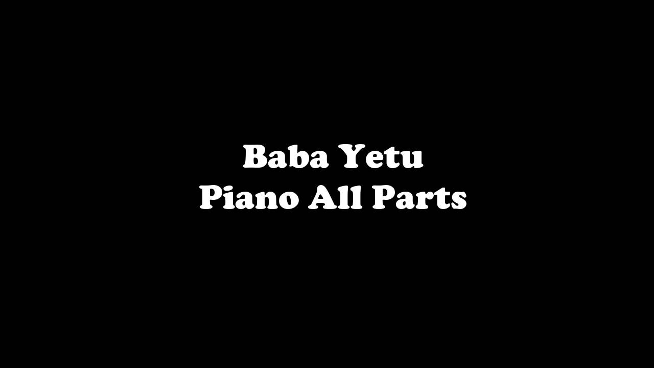 Baba Yetu Piano All Parts Youtube