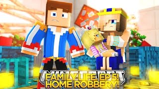 minecraft family life ep 5 our family home is robbed