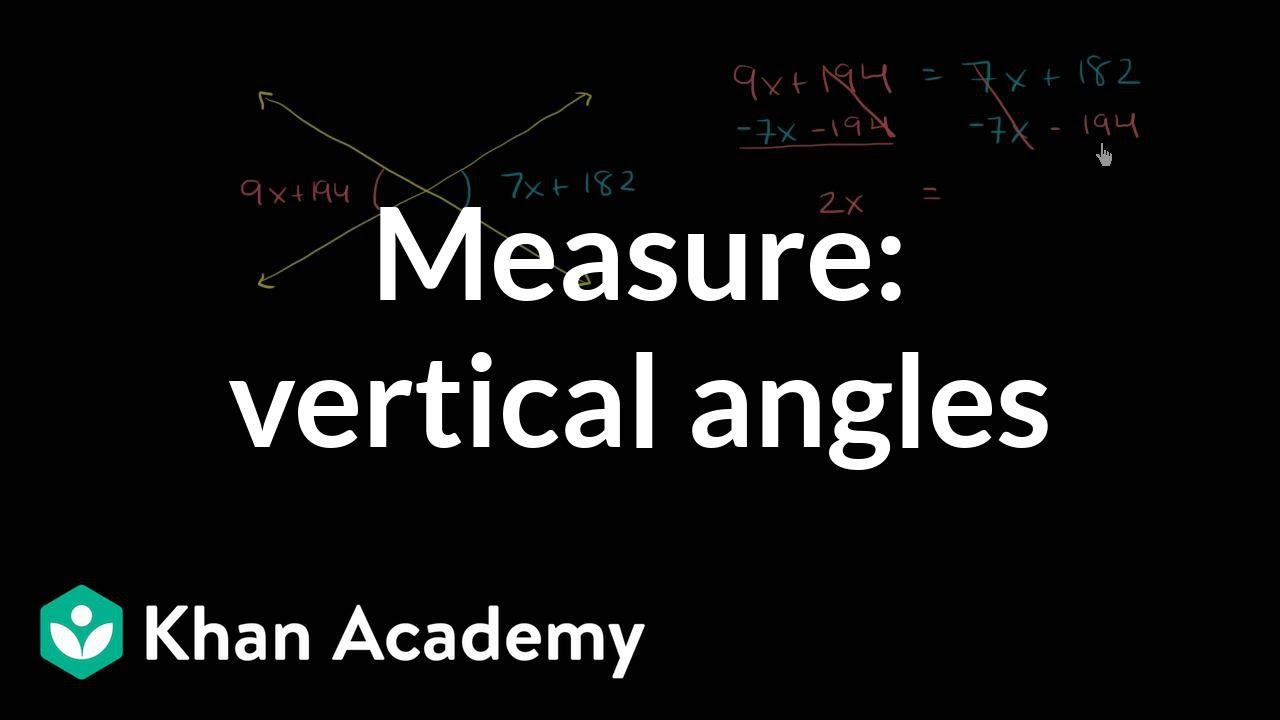 Equation practice with vertical angles (video)   Khan Academy [ 720 x 1280 Pixel ]