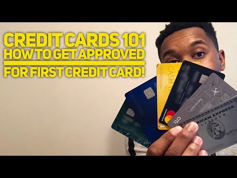 How To Get Approved For Your First Credit Card