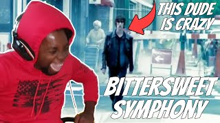HE JUST DOESN'T GIVE AF! The Verve - Bitter Sweet Symphony (REACTION!!!)