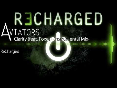 Zedd - Clarity (feat. Foxes) (Aviators Remix) -Instrumental Mix-