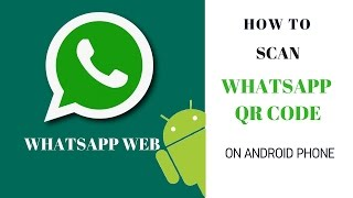 How to Scan Whatsapp QR Code in Android Phone | Whatsapp Web QR Code