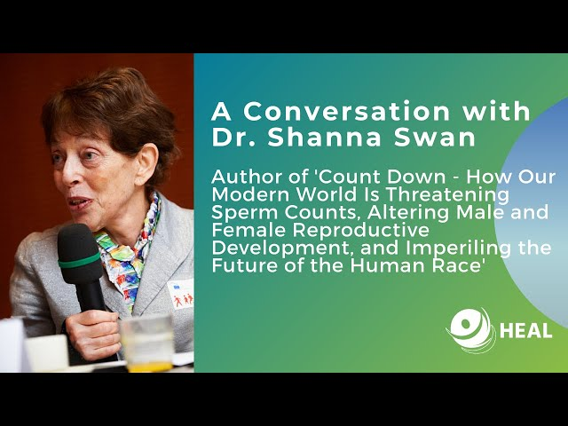 HEAL webinar - A conversation with renowned epidemiologist Dr. Shanna Swan, author of 'Count Down'