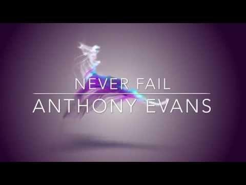 Anthony Evans - Never Fail - Lyrics - HD
