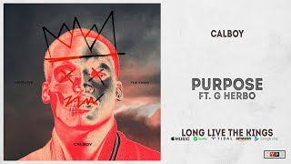 Calboy - Purpose Ft. G Herbo (Long Live The Kings)