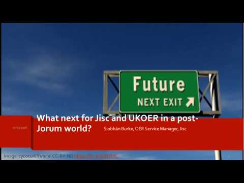 Open Education SIG webinar: What next for JISC and UKOER in a post-Jorum world?