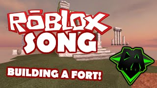 ROBLOX SONG (BUILDING A FORT) LYRIC VIDEO - DAGames