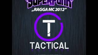 Superfunk-Ragga MC 2012 (Superfunk Reboot Mix) TR024