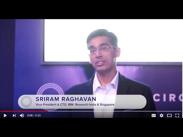 Sriram Raghavan - Vice President & CTO, IBM Research - India & Singapore