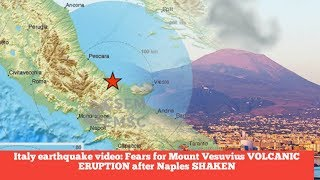BREAKING NEWS!!Italy earthquake video: Fears for Mount Vesuvius VOLCANIC ERUPTION after Naples SHAKE