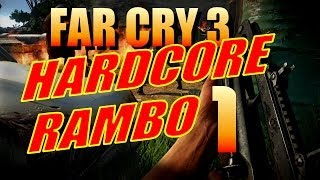 Far Cry 3 Walkthrough Hardcore Rambo Run - NO Purchases, Skills, Crafting, Clear Under 7hrs - Pt. 1