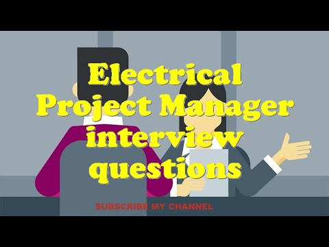 Electrical Project Manager interview questions