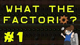 What The Factorio?!? - Bob's & Angel's Mods - Ep 1