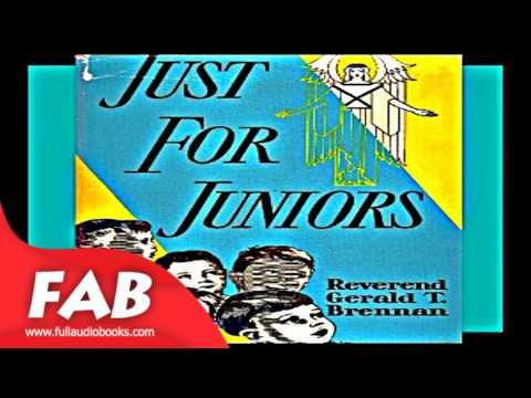 Just For Juniors Little Talks to Little Folks Full Audiobook by Rev. Gerald T. BRENNAN by Religion