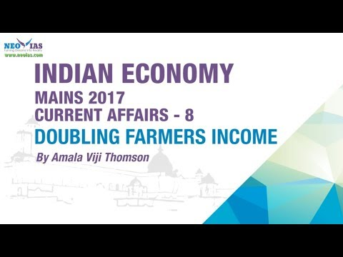 DOUBLING FARMERS INCOME | UPSC CIVIL SERVICES MAINS 2017 | CURRENT AFFAIRS | INDIAN ECONOMY