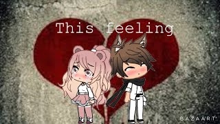 This feeling- gacha life