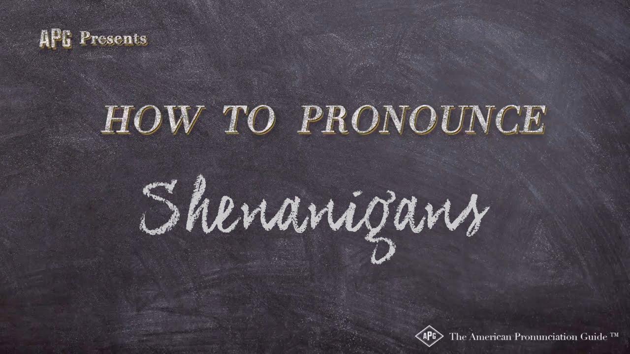 How to Pronounce Shenanigans  Shenanigans Pronunciation