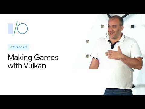 Making High Fidelity Android Games Possible With Vulkan (Google I/O'19)