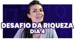 DESAFIO DA RIQUEZA 4º DIA: Esta pode ser a tarefa mais difícil! (Prepara o coração!)