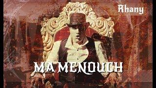 Rhany KABBADJ - Ma Menouch ( Exclusive Music Video) غاني القباج ما منوش فيديو كليب حصريا Lyrics