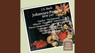 """Bach, JS : St John Passion BWV245 : Part 2 """"Die Juden aber schrien"""" [Evangelist]"""