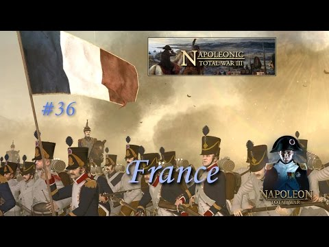 Napoleonic Total War 3.7 - France #36 ~ Hell Breaks Loose!