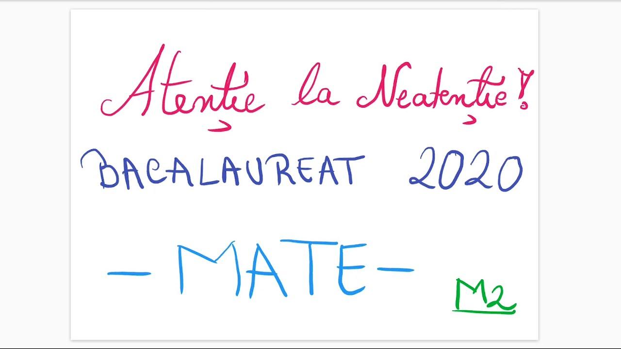 Atentie la Neatentie - Bacalaureat 2020 - Matematica (M2 - si nu numai)