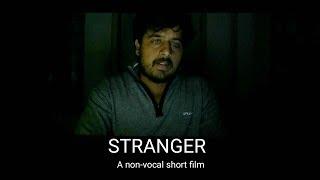 STRANGER (2018) | A Non-vocal Indian Short Film | Directed By SaiKiran Busarapu