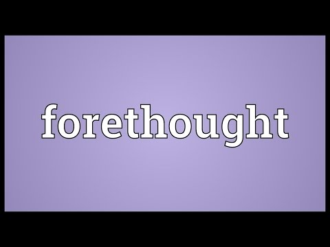 Forethought Meaning