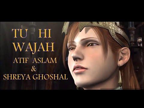 Atif Aslam New Song Tu Hi Wajah Shreya...